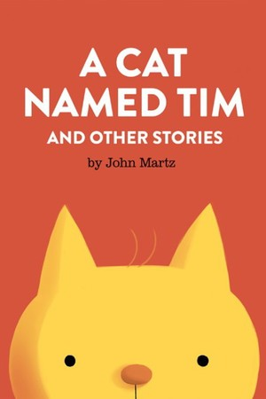 John Martz's A Cat Named Tim