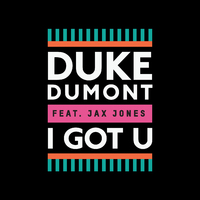 Duke Dumont 'I Got U' artwork