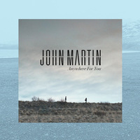 John Martin 'Anywhere For You' single artwork.