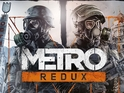 Metro Redux contains remastered versions of Metro 2033 and Last Light.