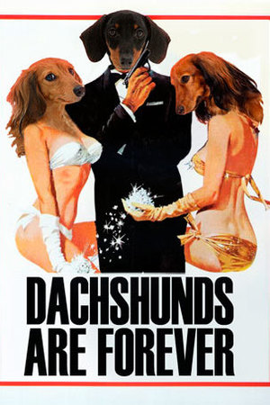 Dogs make movie posters better: Diamonds Are Forever