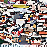 Brian Eno, Karl Hyde: Eno - High Life album cover