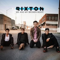 Rixton 'Me And My Broken Heart' artwork