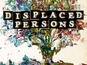 Displaced Persons gets 21-page preview
