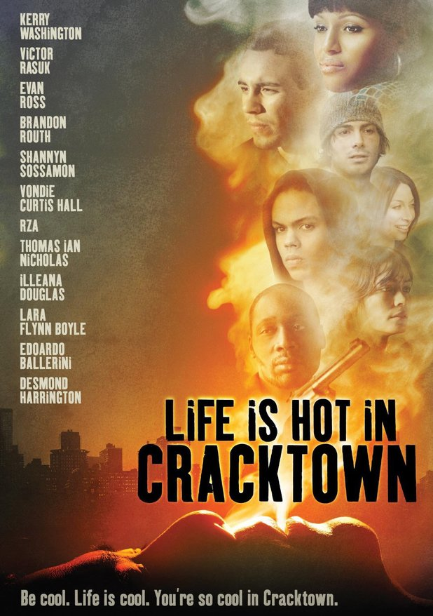"Life Is Hot In Cracktown (2009) - ""Be cool. Life is cool. You're so cool in Cracktown."""