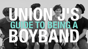 Union J's guide to being a boyband