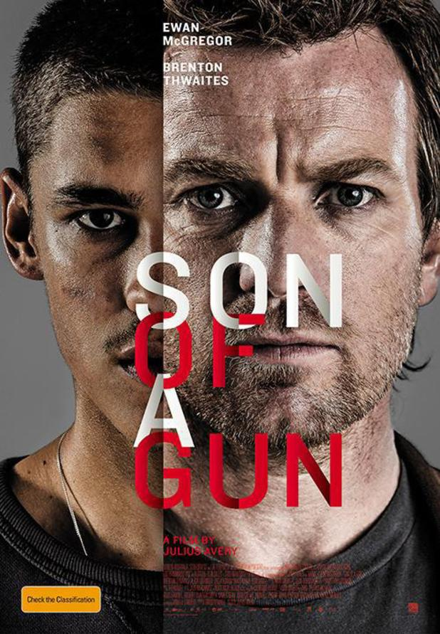 Launch poster for Son of a Gun starring Ewan McGregor, Brenton Thwaites.