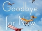 Goodbye For Now gets a director