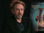 Tim Burton: 'Fantasy and reality are quite blurred for me'