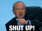 "Lord Sugar has told people to ""shut up"" on Twitter 393 times"